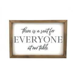 There is a Seat for Everyone at our Table <br>Framed Saying