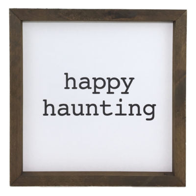 Happy Haunting Framed Saying