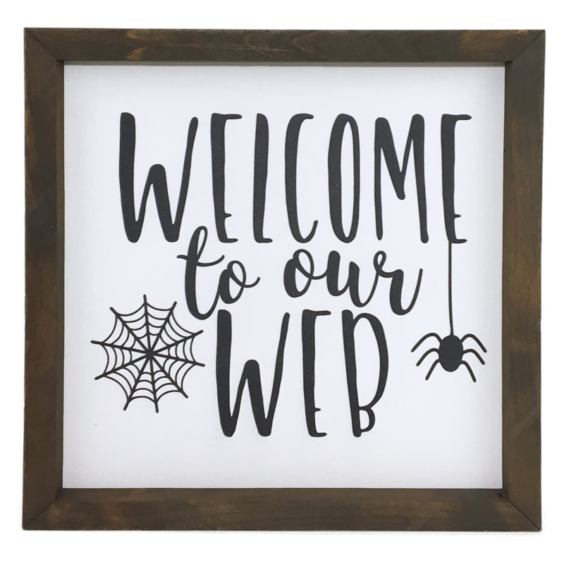Welcome To Our Web Framed Saying