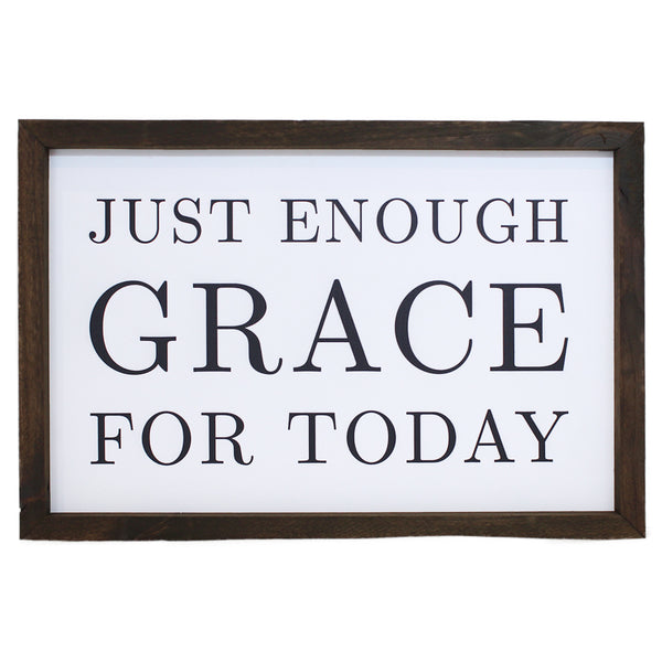 Just Enough Grace For Today <br>Framed Sayings