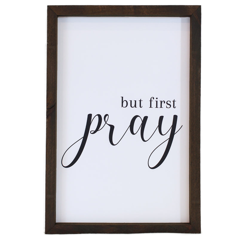 But First Pray <br>Framed Sayings