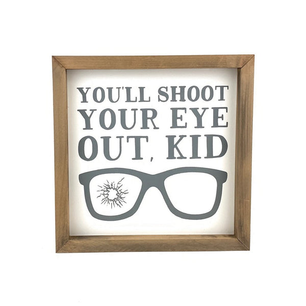 You'll Shoot Your Eye Out <br>Framed Print