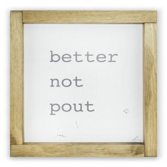Better Not Pout <br>Framed Print