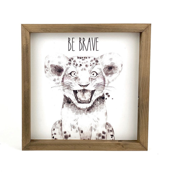 Be Brave <br>Framed Art