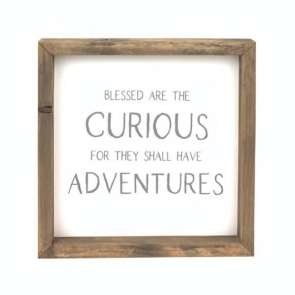 Blessed Are The Curious <br>Framed Saying