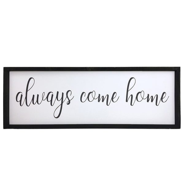Always Come Home <br>Framed Saying