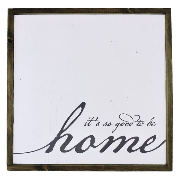 It's So Good To Be Home <br>Framed Saying
