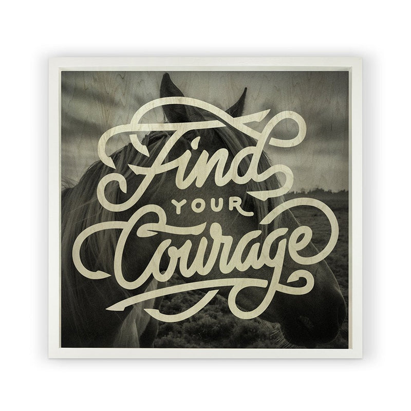 Find Your Courage Framed Photography