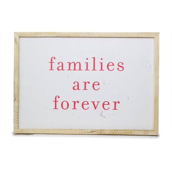 Families Are Forever <br>Framed Saying