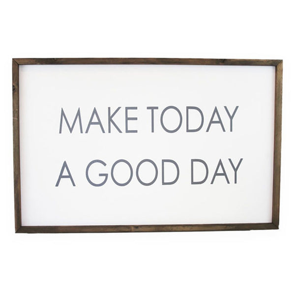 Make Today a Good Day <br>Framed Saying
