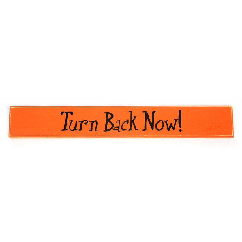 Turn Back Now! Sign Board