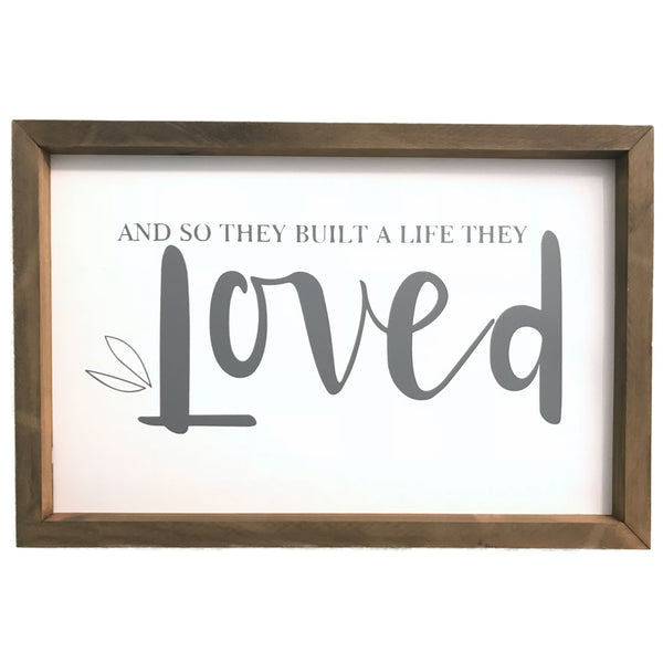 And So They Built a Life They Loved <br>Framed Sayings