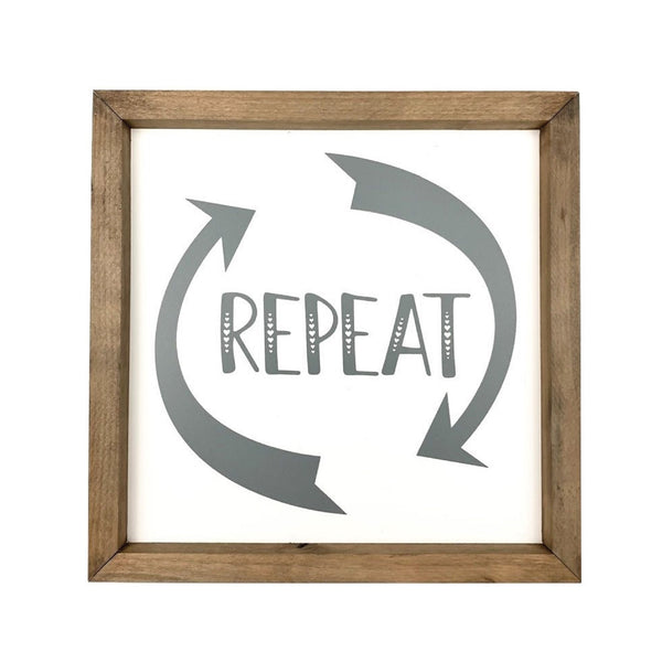 Repeat <br>Framed Saying