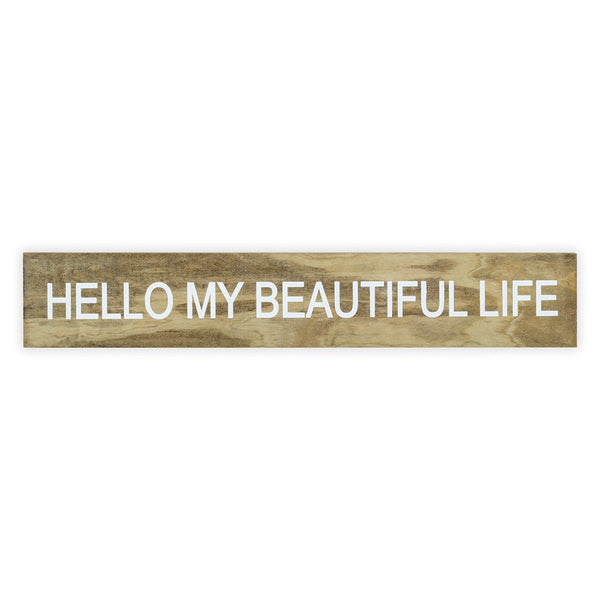 Hello My Beautiful Life Sign Board