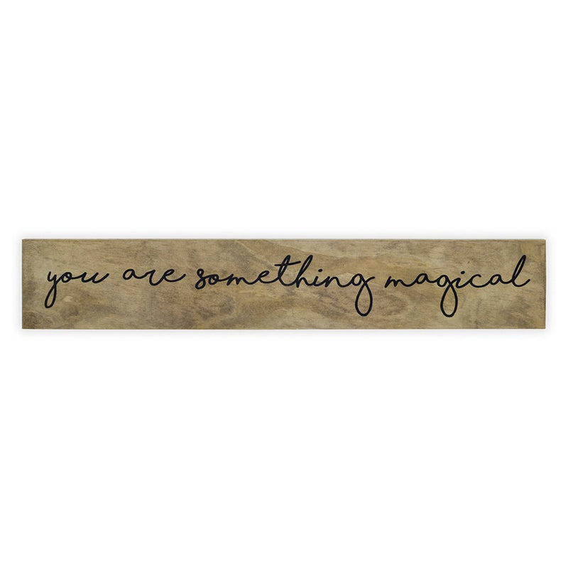 You Are Something Magical Sign Board