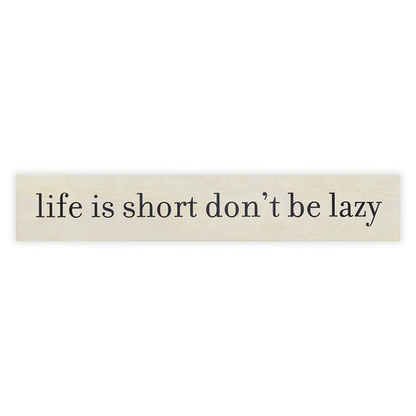 Life Is Short Sign Board