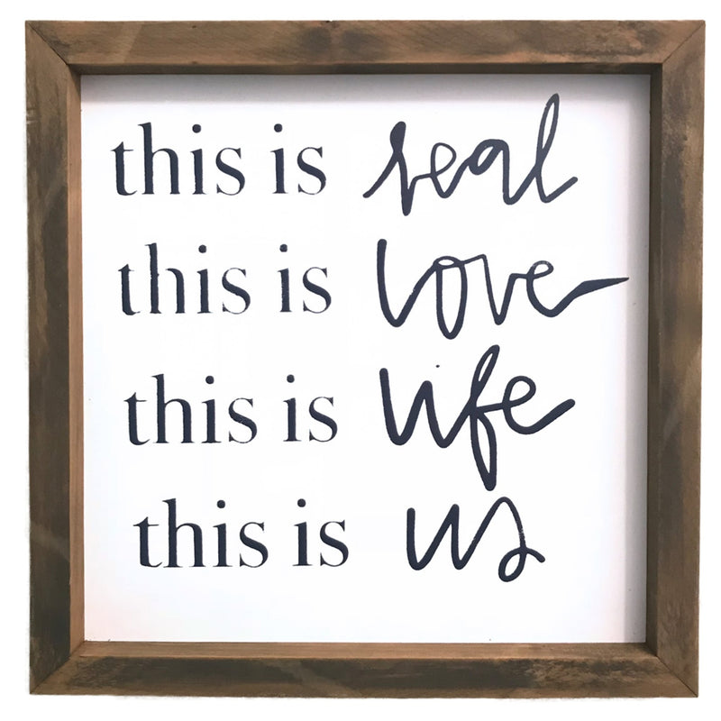 This is Real <br>Framed Saying