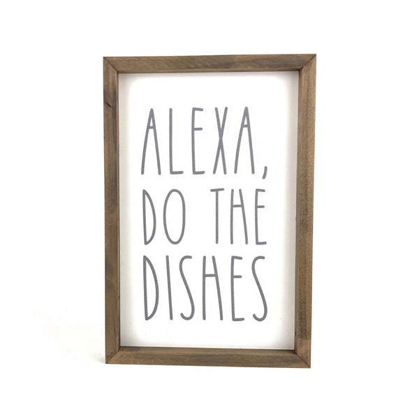 Alexa Do The Dishes <br>Framed Saying