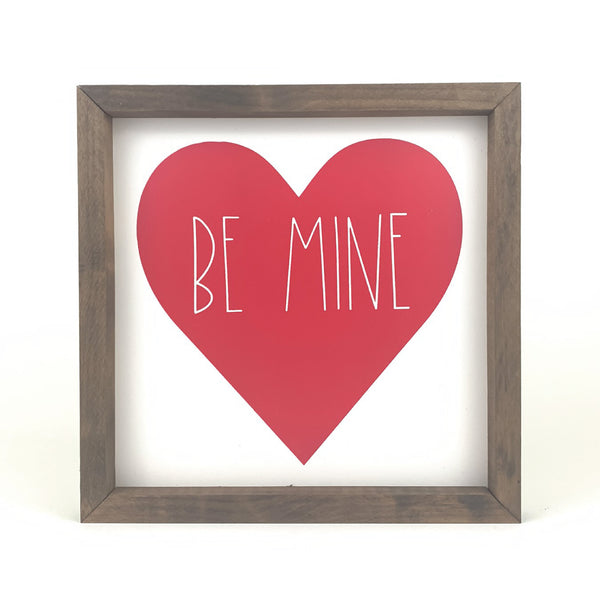 Be Mine <br>Framed Saying