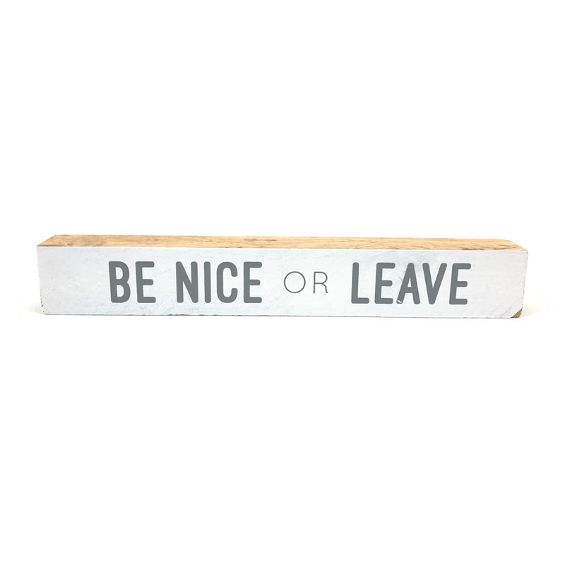 Be Nice Or Leave Shelf Saying