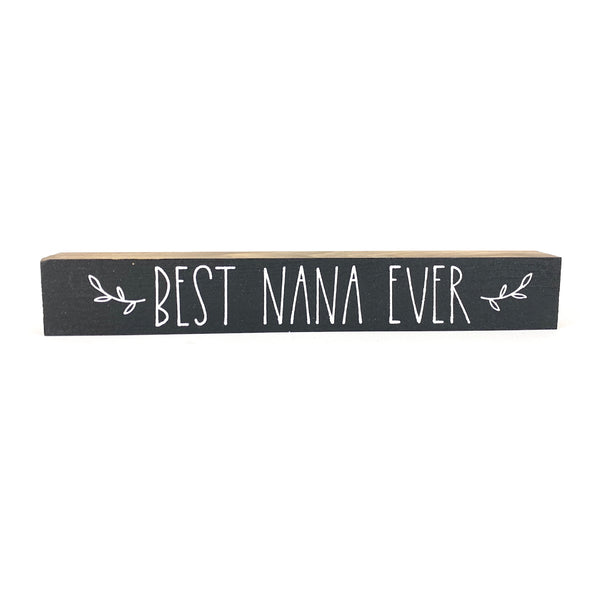 Best Nana Ever <br>Shelf Saying