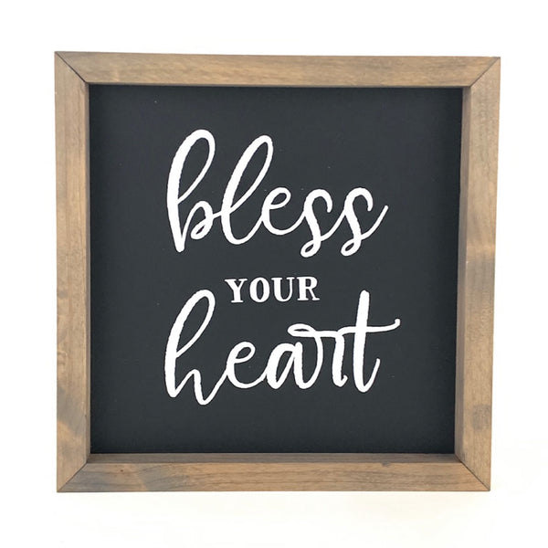 Bless Your Heart <br>Framed Saying