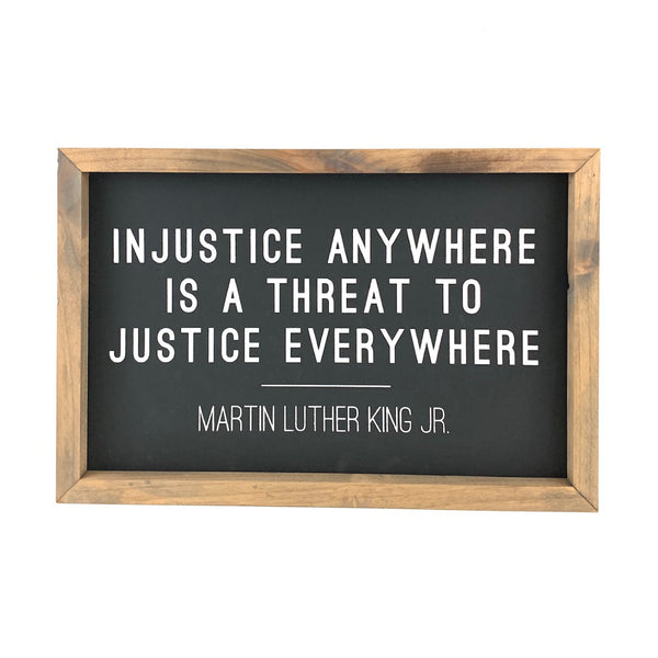 Injustice is a Threat <br>Framed Saying