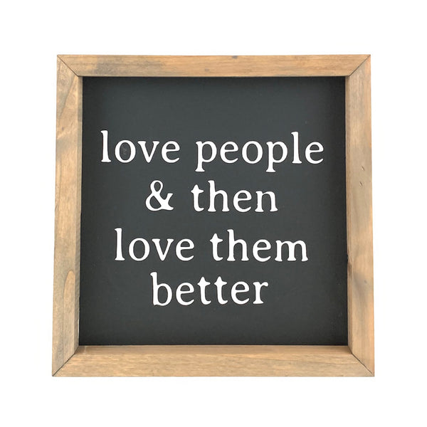 Love People <br>Framed Saying