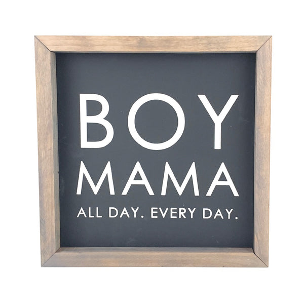 Boy Mama <br>Framed Saying