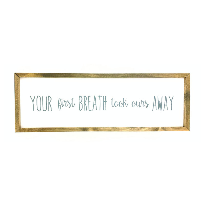 Your First Breath Framed Saying