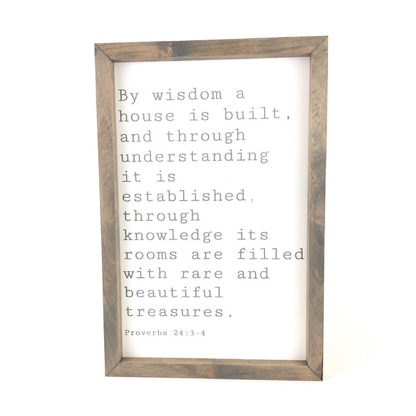 By Wisdom A House Is Built <br>Framed Saying