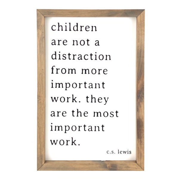 Children Are... The Most Important Work <br>Framed Saying