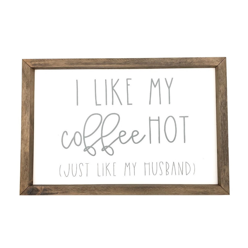I Like My Coffee Hot <br>Framed Saying