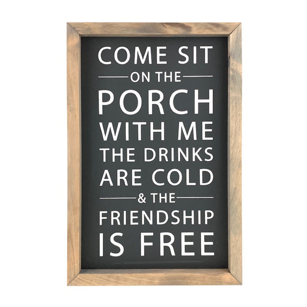 Come Sit On The Porch With Me <br>Framed Saying