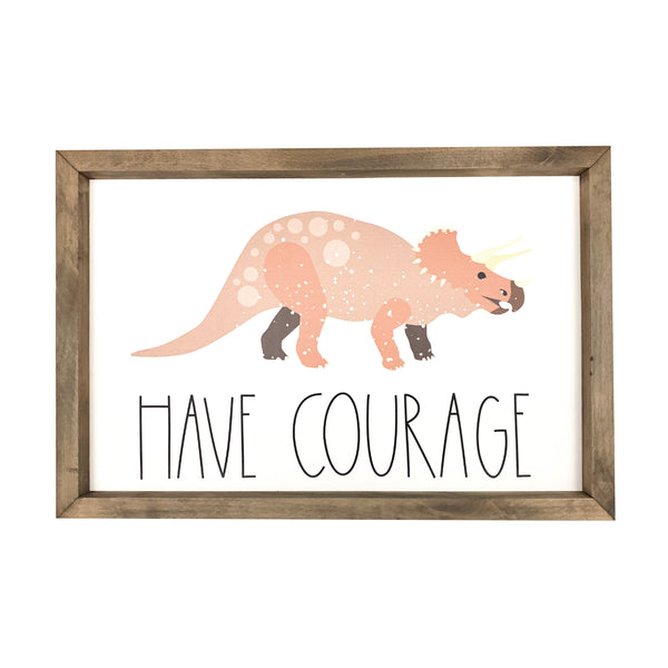 Have Courage Dinosaur <br>Framed Art