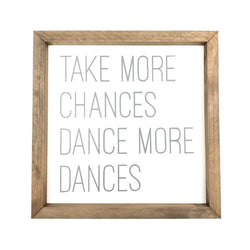 Take More Chances <br>Framed Saying