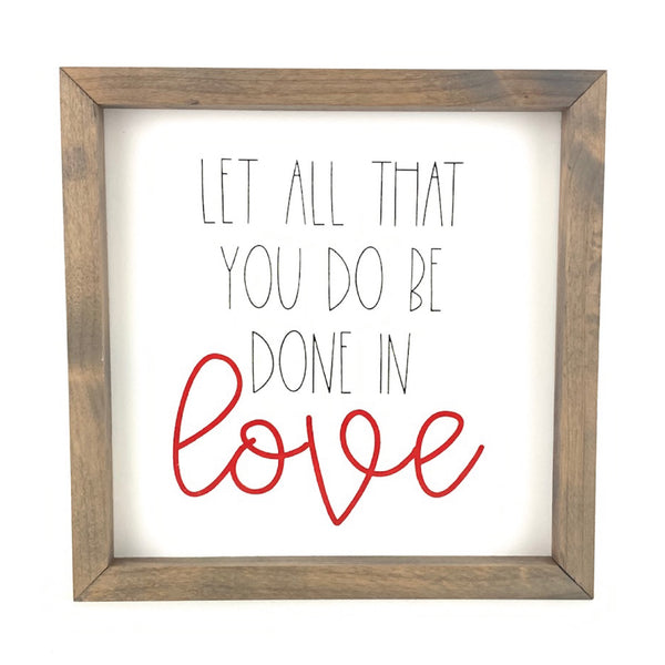 Let All That You Do <br>Framed Saying
