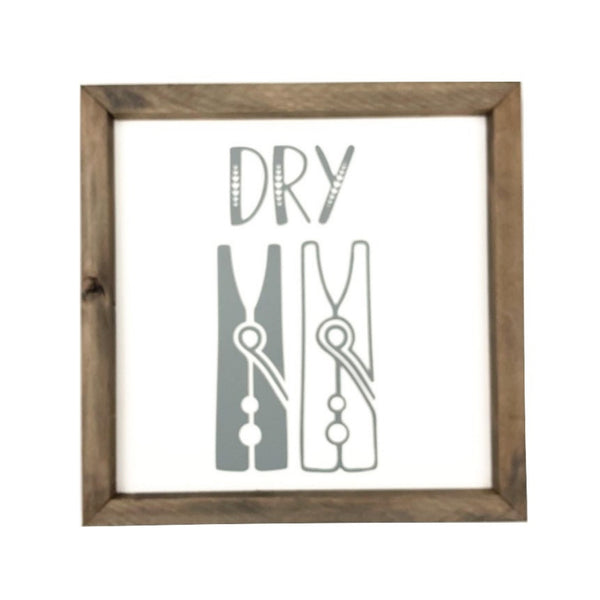 Dry <br>Framed Saying