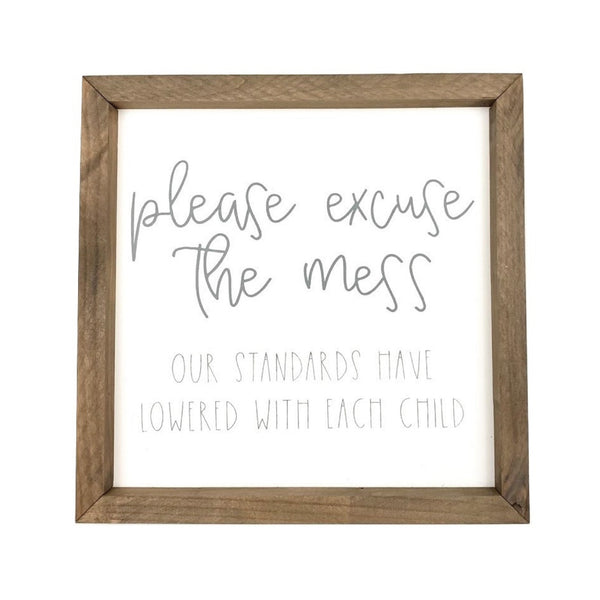 Please Excuse The Mess <br>Framed Saying
