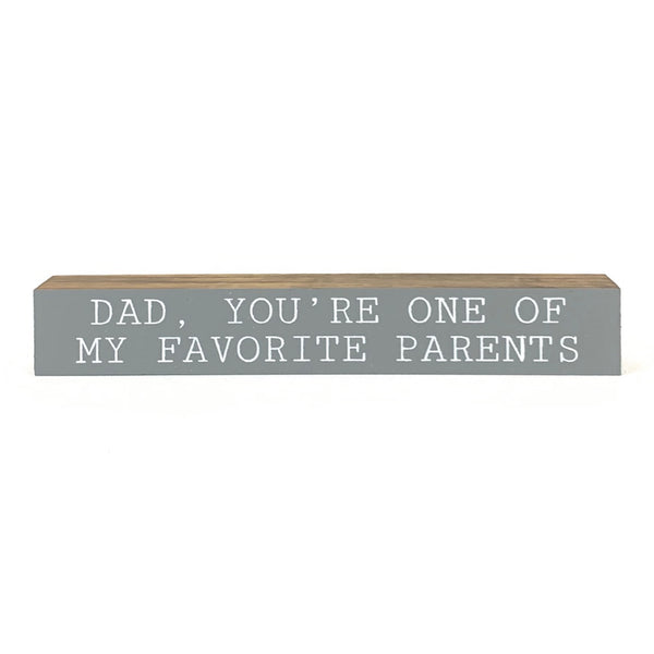 You Are One Of My Favorite Parents <br>Shelf Saying