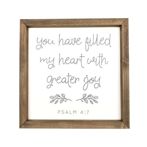 You Have Filled My Heart Framed Saying
