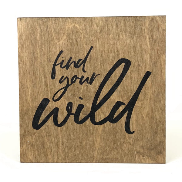 Find Your Wild Frameless Wood Board