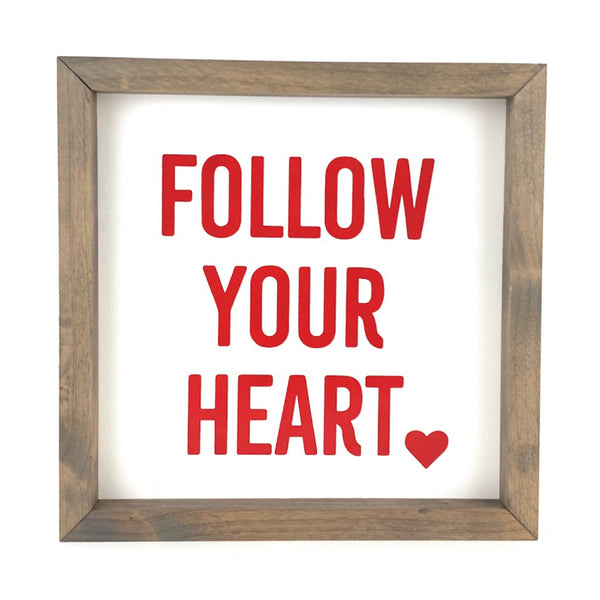 Follow Your Heart Bold <br>Framed Saying