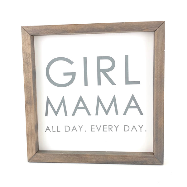 Girl Mama <br>Framed Saying