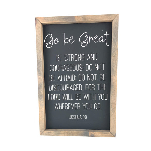Go Be Great <br>Framed Saying