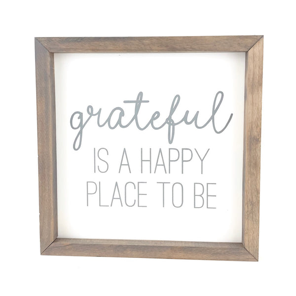 Grateful Is A Happy Place To Be <br>Framed Saying