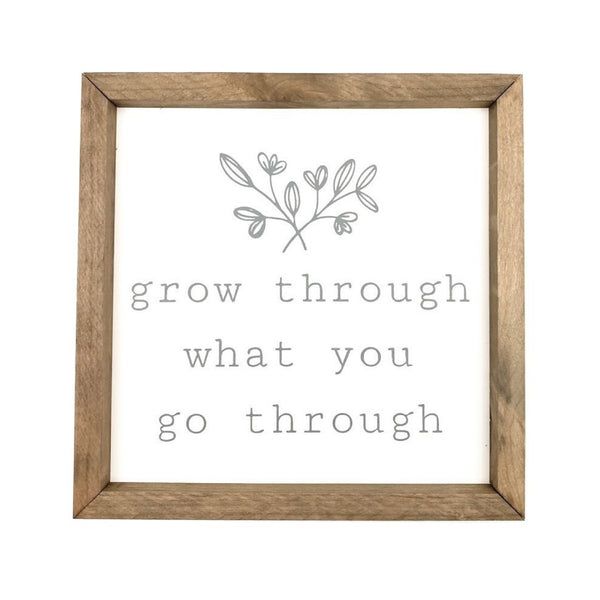 Grow Through Framed Saying