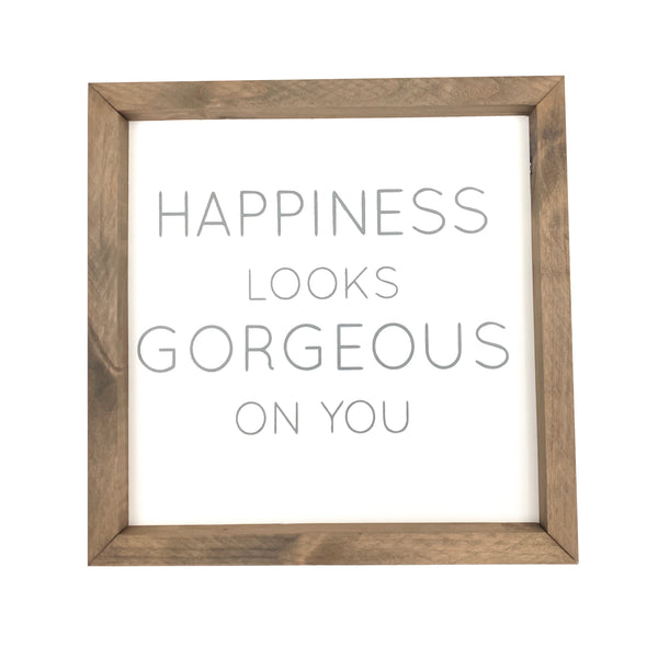 Happiness Looks Gorgeous On You Framed Saying