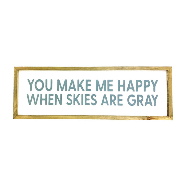 You Make Me Happy Framed Saying