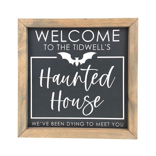 Personalized Haunted House - Dying <br>Framed Saying